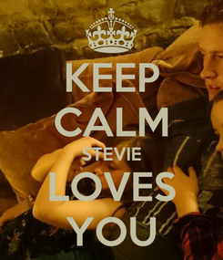 Poster: KEEP CALM STEVIE LOVES YOU