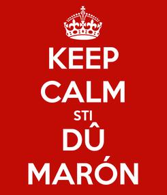 Poster: KEEP CALM STI DÛ MARÓN