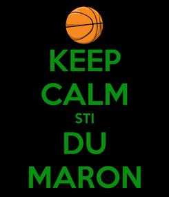 Poster: KEEP CALM STI DU MARON