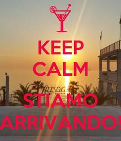 Poster: KEEP CALM  STIAMO ARRIVANDO!
