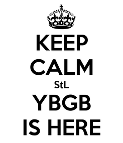 Poster: KEEP CALM StL YBGB IS HERE