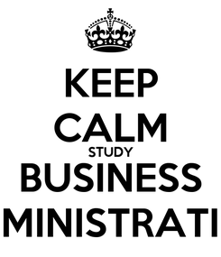 Poster: KEEP CALM STUDY BUSINESS ADMINISTRATION