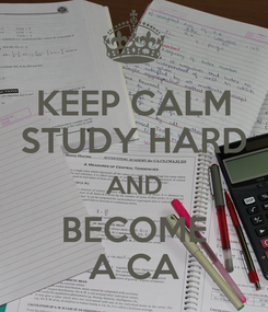 Poster: KEEP CALM STUDY HARD AND BECOME A CA