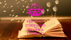 Poster: KEEP CALM, STUDY HARD AND BECOME A FTU-ER K55
