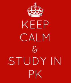 Poster: KEEP CALM & STUDY IN PK