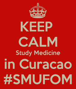 Poster: KEEP  CALM Study Medicine in Curacao #SMUFOM