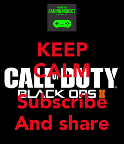 Poster: KEEP CALM  Subscribe And share