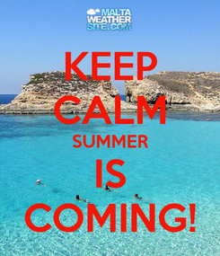 Poster: KEEP CALM SUMMER IS COMING!