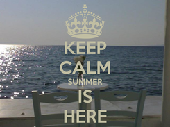 Poster: KEEP CALM SUMMER IS HERE