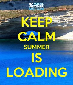 Poster: KEEP CALM SUMMER IS LOADING