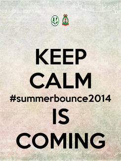 Poster: KEEP CALM #summerbounce2014 IS COMING