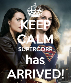 Poster: KEEP CALM SUPERCORP has ARRIVED!