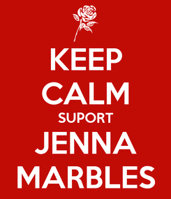 Poster: KEEP CALM SUPORT JENNA MARBLES