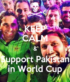 Poster: KEEP CALM & Support Pakistan in World Cup