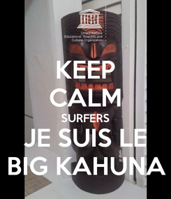 Poster: KEEP CALM SURFERS JE SUIS LE BIG KAHUNA