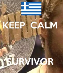 Poster: KEEP  CALM     SURVIVOR