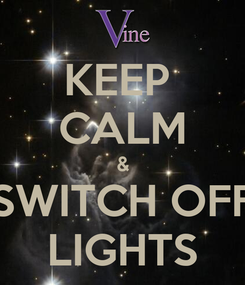 Poster: KEEP  CALM & SWITCH OFF LIGHTS