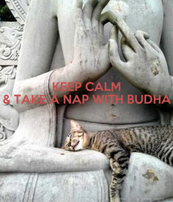 Poster: KEEP CALM & TAKE A NAP WITH BUDHA