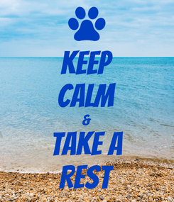 Poster: KEEP CALM & TAKE A REST