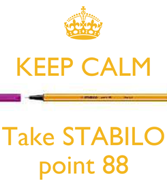Poster: KEEP CALM   Take STABILO point 88