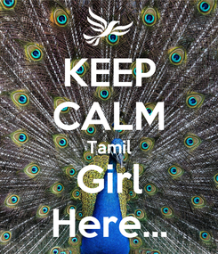 Poster: KEEP CALM Tamil Girl Here...