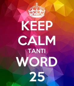 Poster: KEEP CALM TANTI WORD 25