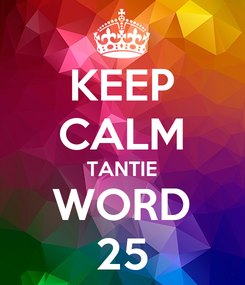 Poster: KEEP CALM TANTIE WORD 25