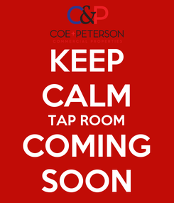 Poster: KEEP CALM TAP ROOM COMING SOON