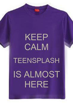 Poster: KEEP CALM TEENSPLASH IS ALMOST HERE