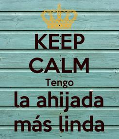 Poster: KEEP CALM Tengo la ahijada más linda