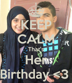 Poster: KEEP CALM That's Her Birthday <3