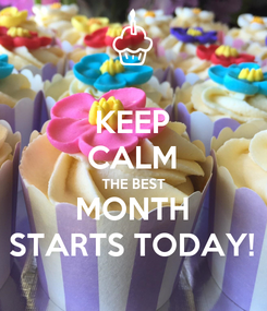 Poster: KEEP CALM THE BEST MONTH STARTS TODAY!