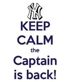 Poster: KEEP CALM the Captain is back!