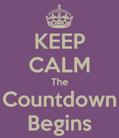Poster: KEEP CALM The Countdown Begins