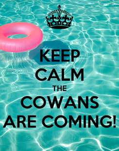 Poster: KEEP CALM THE COWANS ARE COMING!