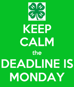 Poster: KEEP CALM the DEADLINE IS MONDAY