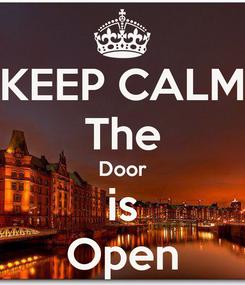 Poster: KEEP CALM The Door is Open
