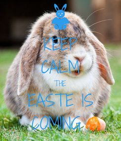 Poster: KEEP CALM THE EASTE IS COMING