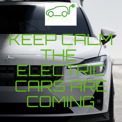 Poster: KEEP CALM THE  ELECTRIC CARS ARE COMING