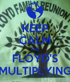 Poster: KEEP CALM THE FLOYD'S MULTIPLYING