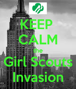 Poster: KEEP  CALM the Girl Scouts Invasion