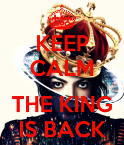 Poster: KEEP CALM  THE KING IS BACK