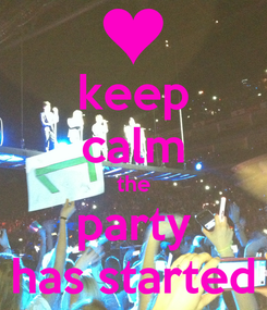 Poster: keep calm the party has started