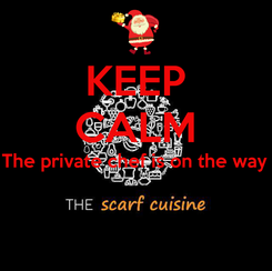 Poster: KEEP CALM The private chef is on the way