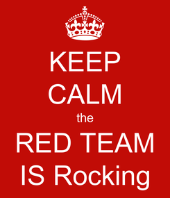 Poster: KEEP CALM the RED TEAM IS Rocking