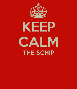 Poster: KEEP CALM THE SCHIP