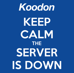 Poster: KEEP CALM THE SERVER IS DOWN