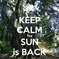 Poster: KEEP CALM The SUN is BACK