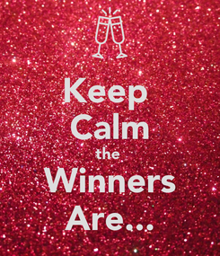 Poster: Keep  Calm the  Winners Are...