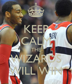 Poster: KEEP CALM THE WIZARDS WILL WIN